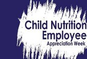 School Nutrition Employee Appreciation Week May 8-12, 2017