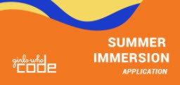 GIRLS WHO CODE SUMMER IMMERSION PROGRAM APPLICATION - Due by March 19th