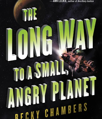 The Long Way to a Small, Angry Planet, by Becky Chambers
