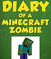 Diary of a Minecraft Zombie By Zack Zombie
