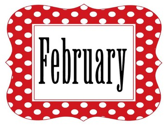 IMPORTANT FEBRUARY DATES: