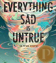 Everything Sad is Untrue by Daniel Nayeri
