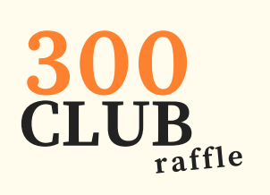 The 300 CLUB RAFFLE Supports Student Scholarships