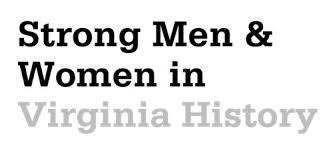 Strong Men & Women in Virginia History 2021 Student Contest