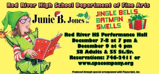 Red River High School Department of Fine Arts present Junie B. Jones in Jingle Bells Batman Smells
