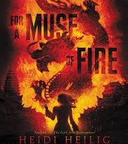 For a Muse of Fire by Heidi Heilic