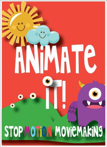 Animate It! Stop Motion Animation Workshop