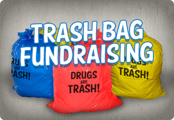 Drugs are Trash Bag Fundraiser