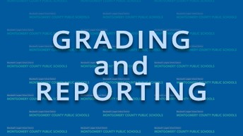 NEW: MCPS Grading and Reporting Changes: