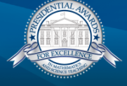 Nominations Now Open for the Presidential Award for Excellence in Mathematics and Science Teaching.