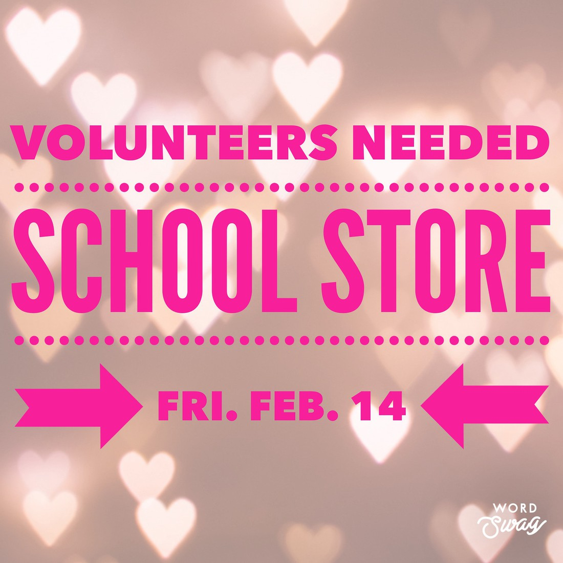 hearts-Volunteers Needed, school Store, Friday February 14th