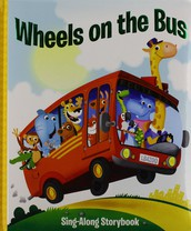Ages 2 and Under: Wheels on the Bus- A Singalong Story Book
