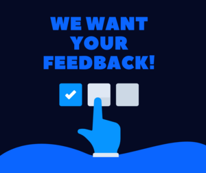 Parent, We Want Your Feedback!