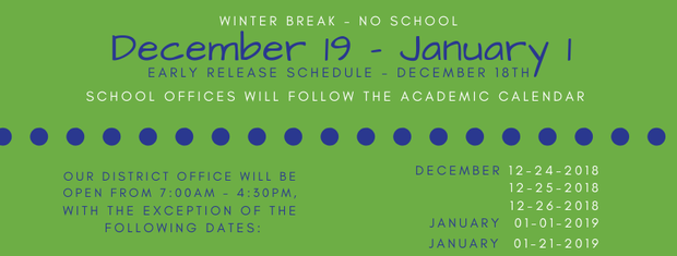 A flyer showing that our schools and school offices will be closed for winter break December 19th through January 1st.