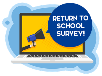 Second Semester Return to School Survey - Extended Due Date: December 7th