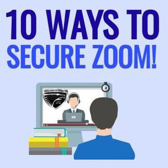 10 Ways to Secure Zoom