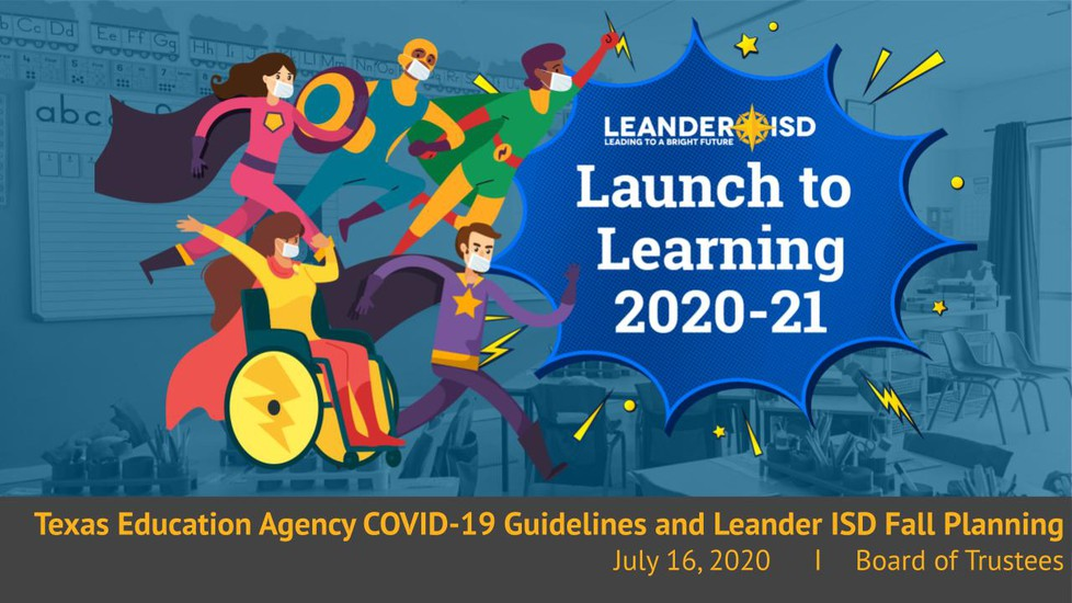 Launch to Learning 2020-21 presentation from July 16 Board meeting