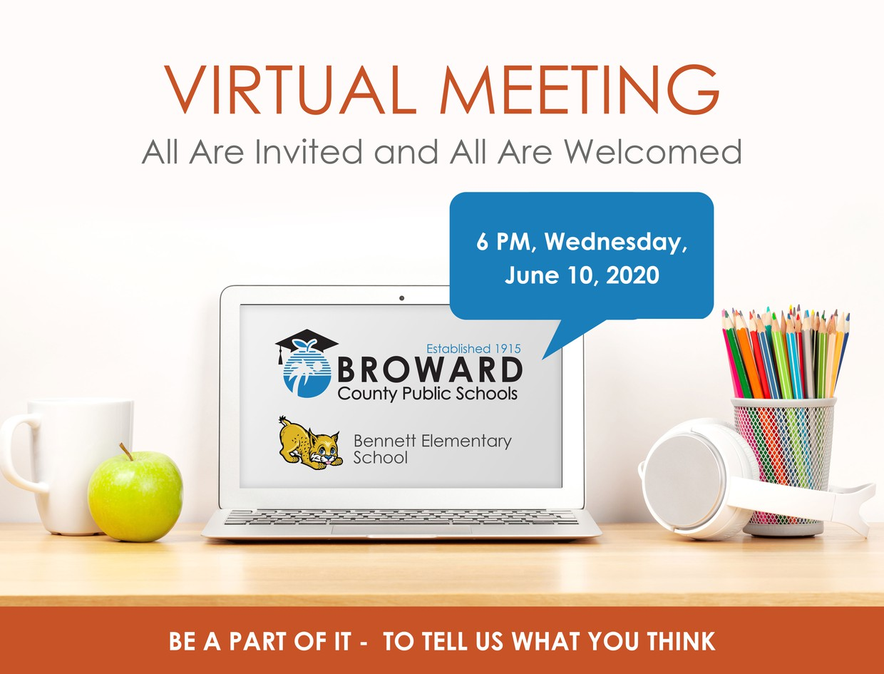 Virtual Meeting - All Are Invited and All Are Welcomed - 6 PM, Wednesday, June 10, 2020 - Broward County Public Schools - Bennett Elementary School
