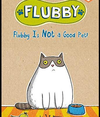 Flubby Is Not a Good Pet! (Flubby #1) by Jennifer E. Morris