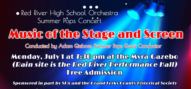"Red River High School Orchestra Summer Pops Concert presents, ""Music of the Stage and Screen."" Monday, July 1st at 7:30 p.m. at the Myra Gazebo (rain site is the RRHS Performance Hall). Admission is free."