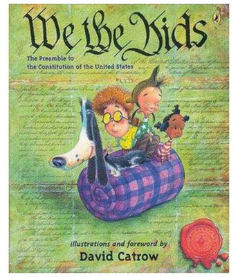 """We The Kids"" Preamble of the Constitution of the United States by David Catrow"