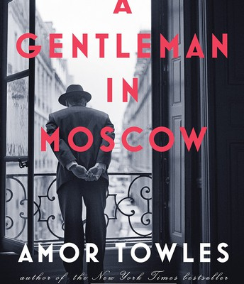 The Gentleman in Moscow by Amor Towles
