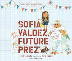 Sophia Valdez Future Prez by Andrea Beaty