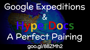 Google Expeditions & HyperDocs