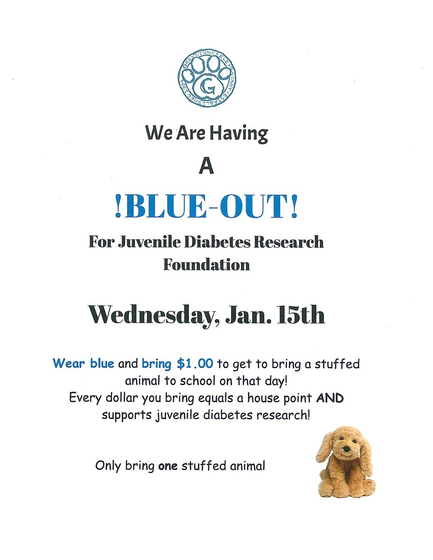 Blue Day for JDRF - Wear Blue and bring a $1 to bring a stuffed animal on this day - January 15th