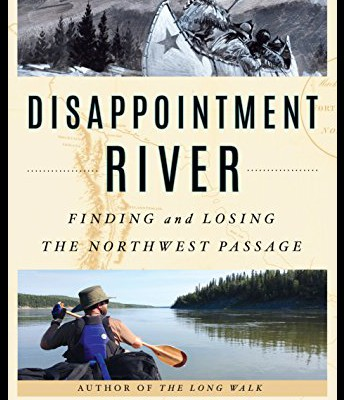 Disappointment River: Finding & Losing the Northwest Passqage