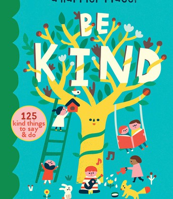Be Kind: You Can Make the World a Happier Place