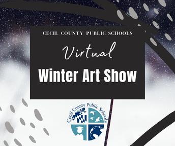CCPS VIRTUAL Winter Art Show