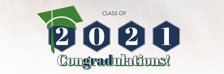 "Class of 2021 ""ConGRADulations!"""