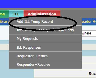 ILLs...use Add ILL Temp Record!