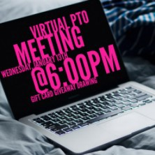 Virtual PTO Meeting, Wednesday, January 13th at 6:00pm