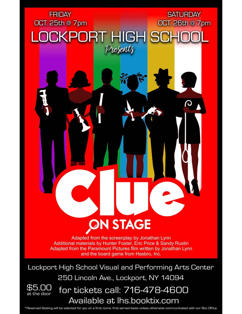 Clue On Stage Poster: Adapted from the screenplay by Jonathan Lynn Additional materials by Hunter Foster, Eric Price & Sandy Rustin Adapted from the Paramount Pictures film written by Jonathan Lynn and the board game from Hasbro, Inc.