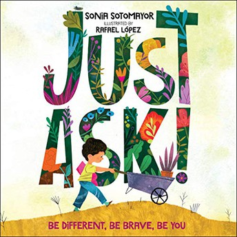 """Just Ask"" by Sonia Sotomayor"