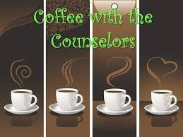 Coffee with the Counselors