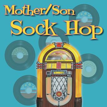 Mother- Son Sock Hop!!