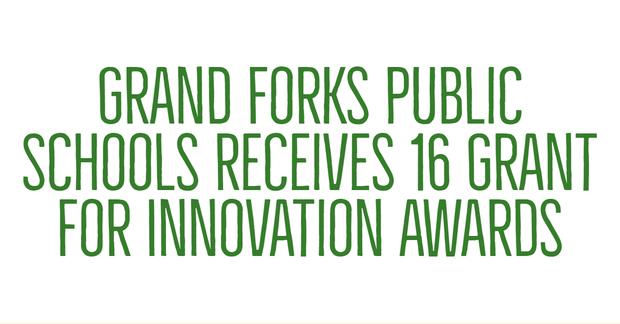 Grand Forks Public Schools Receives 16 Grant for Innovation Awards