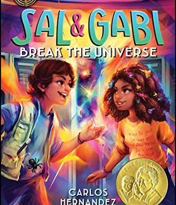 """Sal & Gabi Break the Universe"" by Carlos Hernandez"