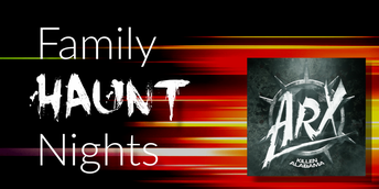 Family Haunt Nights at Arx Mortis
