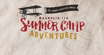 Magnolia ISD Summer Camp Adventures