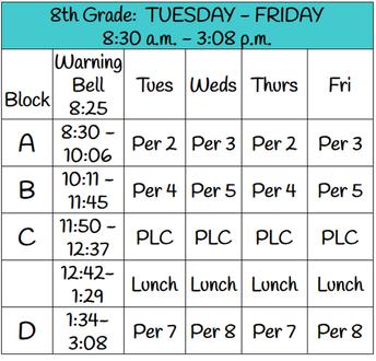 8th Grade: Tuesday - Friday