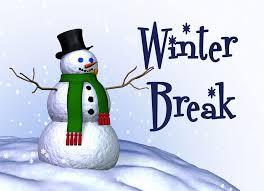 REMINDER:  WINTER BREAK is DECEMBER 23, 2019- JANUARY 3, 2020