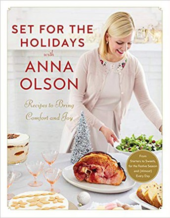 Set For The Holidays With Anna Olson: Recipes To Bring Comfort and Joy