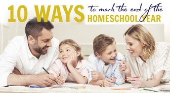 10 Ways to Mark The End of The Homeschool Year