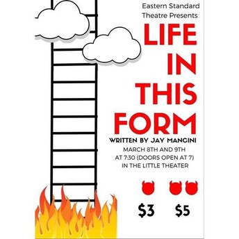 """Student-Run Eastern Standard Theatre Presents ...""""Life in This Form"""""""