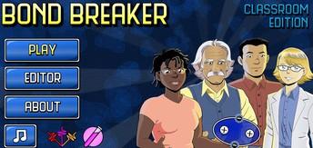 Bond Breaker Classroom Edition
