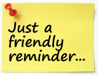 A Few Reminders...